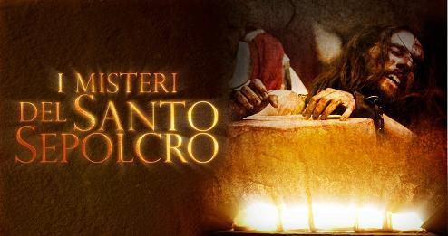 Misteri del Santo Sepolcro